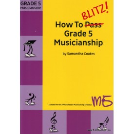 Coates, S. How to Blitz Grade 5 Musicianship
