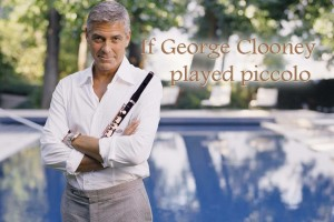 If George Clooney played piccolo...