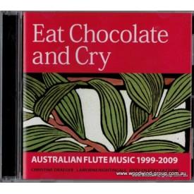 Cd - Eat Chocolate & Cry (Fluteworthy)