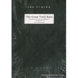Clarke Ian  The Great Train Race For Solo Flute (B & C Foot Version)