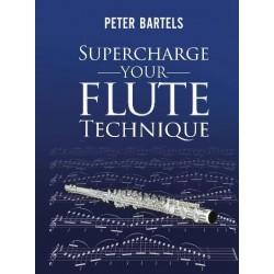 Bartels, Peter. Supercharge Your Flute Technique