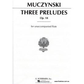 Muczynski R. Three Preludes Op 18 Flute Solo (Schirmer)